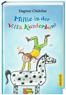 Millie in der Villa Kunterbunt. Von Dagmar Chidolue. Ab 6 Jahren.