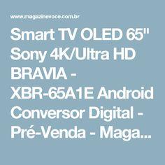 "Smart TV OLED 65"" Sony 4K/Ultra HD BRAVIA - XBR-65A1E Android Conversor Digital - Pré-Venda - Magazine Carizane"