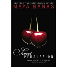 Booktopia has Sweet Persuasion by Maya Banks. Buy a discounted Paperback of Sweet Persuasion online from Australia's leading online bookstore. Maya Banks, Novels To Read, Books To Read, Good Books, My Books, Penguin Publishing, My Escape, What To Read, Romance Novels