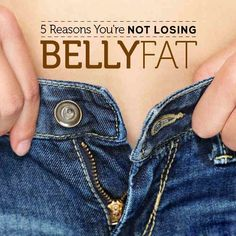 Why is that belly fat so stubborn?  Find out 5 Reasons You're Not Losing Belly Fat--you might be surprised.  #bellyfat #healthy #weightloss