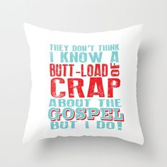 quotes from nacho libre | Throw Pillow by studiomarshallarts - $20.00 // I NEED