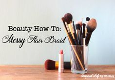Beauty How-To: Messy