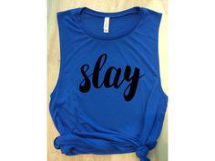 slay muscle tank / women's tank / women's workout tank / barre tank / graphic tank
