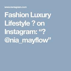 """Fashion Luxury Lifestyle  🦋 on Instagram: """"🦋 @nia_mayflow"""""""