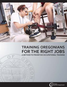 Training Oregonians for the right jobs : a method to prioritize occupational training, by the Oregon Employment Department