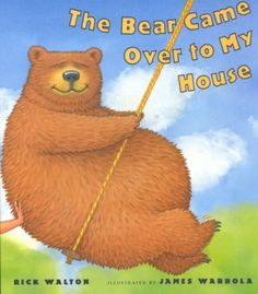 """The Bear Came Over to My House"" by Rick Walton"
