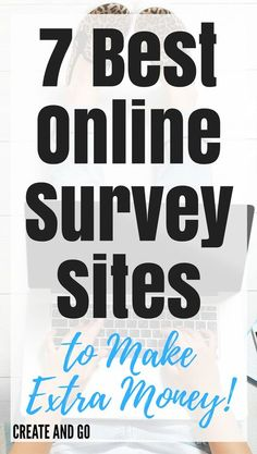 Looking to make a little extra money this month?  These 7 best online survey sites are great, because you have the flexibility to make money online when you want to! http://createandgo.co/10-best-online-survey-sites-to-make-extra-money/