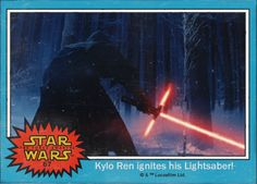 'Star Wars: The Force Awakens': Character Names Revealed In New 'Trading Cards - Kylo Ren ignites his lightsaber! #swtfa