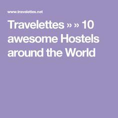 Travelettes »  » 10 awesome Hostels around the World