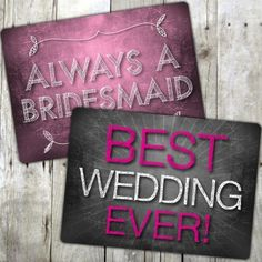 Always a Bridesmaid Best Wedding Ever! Fun photo booth signs for a wedding by Whisker Works