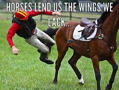 Horses lend us the wings we lack... Funny horse meme.
