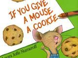 K-2 Integrating Language Arts: If You Give a Mouse a Cookie. This lesson integrates reading, writing, listening, and speaking to boost students' comprehension skills. Students explore Laura Joffe Numeroff 's If You Give a Mouse a Cookie using a variety of techniques, beginning with a picture walk and ending with the creation and publication of their own versions of the text.