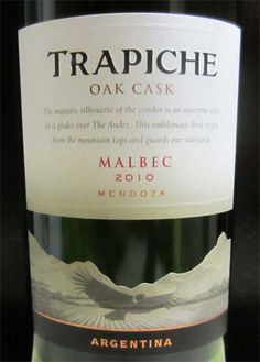 2010 Trapiche Malbec - a delicious medium bodied wine with dark fruit aromas and flavors and a nice spicy note. Sip it alone or pair with grilled red meats and spicy ethnic foods. Definitely a keeper! $11