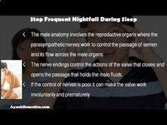 Premature Ejaculation  - This video describes about how to stop frequent nightfall, ejaculation during sleep. You can find more detail about NF Cure capsules and Vital M-40 capsules at www.ayushremedies... - Follow My Simple Suggestions for Curing Premature Ejaculation and You'll Last for 30 Minutes or Longer by the End of the Week!