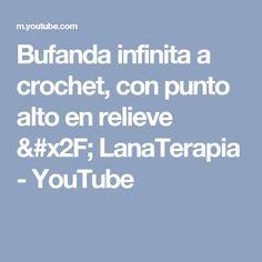 Bufanda infinita a crochet, con punto alto en relieve / LanaTerapia - YouTube