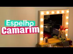 DIY - ESPELHO DE CAMARIM - YouTube