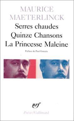 Serres chaudes - Quinze Chansons - La Princesse Maleine de Maurice Maeterlinck http://www.amazon.fr/dp/2070322459/ref=cm_sw_r_pi_dp_pyX-vb0V3J2KV