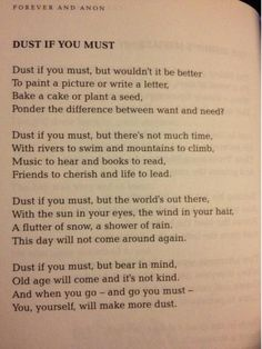 """This will always be one of my favs :) -- """"Dust If You Must"""" From A Collection Of Anonymous Poetry --"""