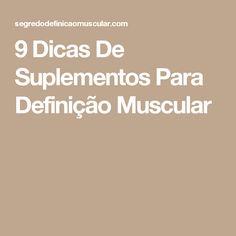 9 Dicas De Suplementos Para Definição Muscular