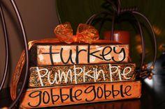 Turkey Pumpkin Pie Gobble Gobble Wooden Block Sign Fall Home Decor