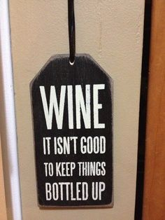 don't keep things bottled up.   We think so too! iheartwines.co.uk
