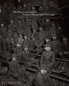 The Theatre of the Face: Portrait Photography Since 1900 - Max Kozloff