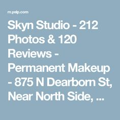 Skyn Studio - 212 Photos & 120 Reviews - Permanent Makeup - 875 N Dearborn St, Near North Side, Chicago, IL - Phone Number - Yelp