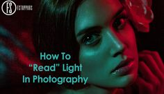 """How To """"Read"""" Light In Photography on Fstoppers"""