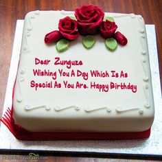 I Have Written Zunguze Name On Cakes And Wishes This Birthday Wish It Is
