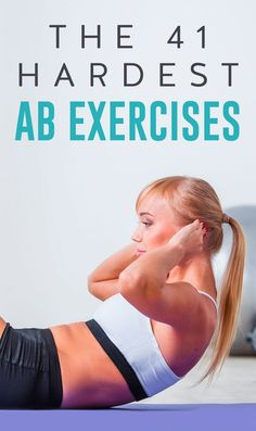 the 41 most difficult ab exercises