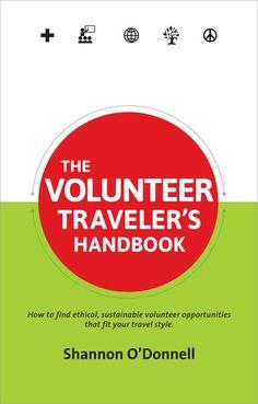 The Volunteer Traveler's Handbook - a must read before planning any volunteer travel. http://www.amazon.com/gp/product/0987706144?ie=UTF8=1789=0987706144=xm2=soltrasoc-20