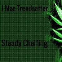 Steady Cheifing [prod. Determinate Inc] by J Mac Trendsetter on SoundCloud