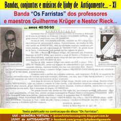 """IJUÍ - RS - Memória Virtual: Banda """"Os Farristas"""" de Ijuí, dos professores e ma..."""