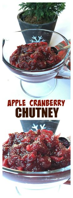 Apple Cranberry Chutney is delicious served with turkey, ham, Cornish ...