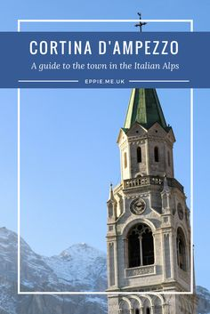A guide to the luxury town of Cortina D'Ampezzo in the Italy Alps is a beautiful ski area and travel destination