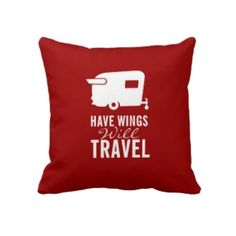 Have Wings Will Travel - Shasta Camper Trailer throwpillow