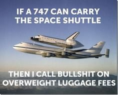 Funny pictures about Overweight Luggage Fees. Oh, and cool pics about Overweight Luggage Fees. Also, Overweight Luggage Fees. Airbus Beluga, Aerospace Engineering, Mechanical Engineering, Kennedy Space Center, Boeing 747, Space Shuttle, Space Travel, Air Travel, Military Aircraft