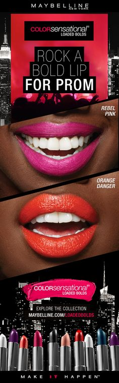 Go bold this prom season!  Rock a bold pink or a bold orange lipstick with your prom dress for that extra edge.  Maybelline's Loaded Bolds Lipstick in 'Rebel Pink' is the perfect bright pink punch of color for your prom makeup look.  The shade 'Orange Danger' is the perfect bright orange to inject some color into your prom makeup look.