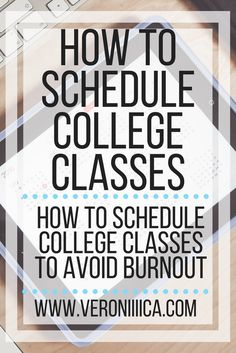 How to schedule college classes to avoid burnout.  Great for students with disabilities and chronic illness!