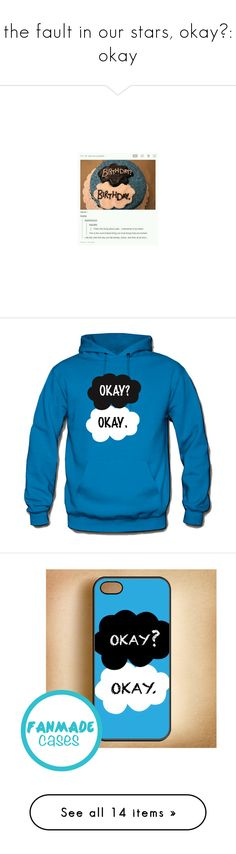 """""""the fault in our stars, okay?: okay"""" by nicolemelero ❤ liked on Polyvore featuring tfios, tops, hoodies, jackets, shirts, shirt hoodie, blue hoodies, cuff shirts, blue hoodie and star shirt"""