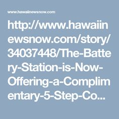 http://www.hawaiinewsnow.com/story/34037448/The-Battery-Station-is-Now-Offering-a-Complimentary-5-Step-Course-on-Battery-Reconditioning
