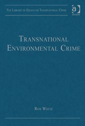 Transnational environmental crime / edited by Rob White