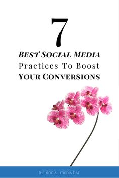 7 Best Social Media Practices To Boost Your Conversions