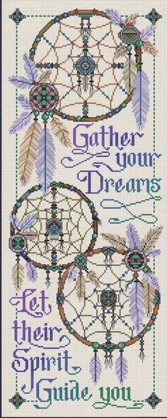 Joan Elliott Gather Your Dreams - Cross Stitch Pattern. Gather your dreams, let their spirit guide you. Model stitched on 14 count Oatmeal Aida with DMC floss. Cross Stitch Bookmarks, Cross Stitch Kits, Counted Cross Stitch Patterns, Cross Stitch Charts, Cross Stitch Designs, Cross Stitch Embroidery, Hand Embroidery, Beading Patterns, Embroidery Patterns