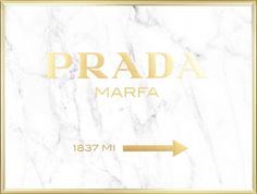 Poster with gold text Prada Marfa on white marble. Really sleek and stylish with a luxurious touch, thanks to the gold foil that shines nicely. www.desenio.com
