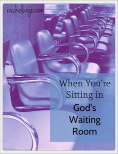 "3 reasons I believe the Bible teaches that God places us in the ""waiting room."""