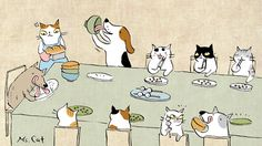 "Cats :""Hmmm... They don't have a table manner"""