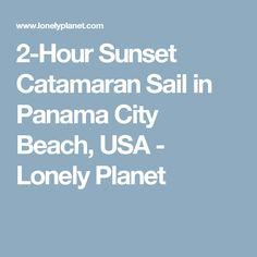2-Hour Sunset Catamaran Sail in Panama City Beach, USA - Lonely Planet