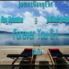 Forever You & I Billy Ray Valentine Feat JetBlack JessJamez & Nadia
