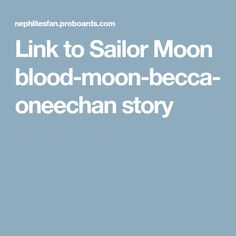 Link to Sailor Moon blood-moon-becca-oneechan story
